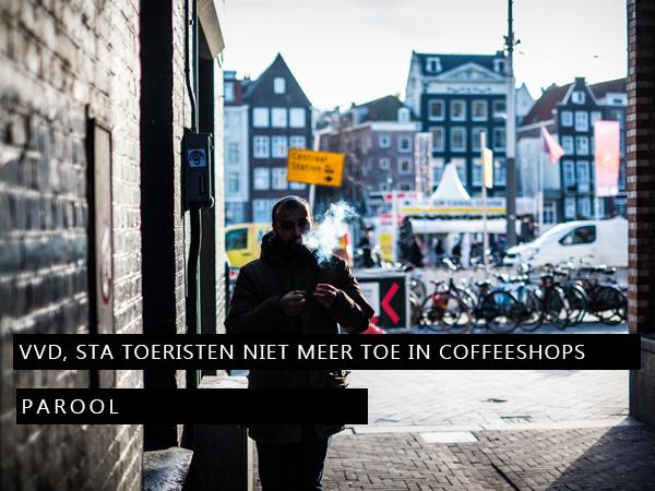 VVD, Sta toeristen niet meer toe in coffeeshops